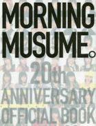 Morning Musume. 20th Anniversary Official Book