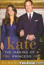 Kate: The Making of a Princess