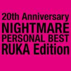 20th Anniversary NIGHTMARE PERSONAL BEST RUKA Edition (Japan Version)