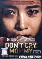 Don't Cry Mommy (2012) (DVD) (Malaysia Version)