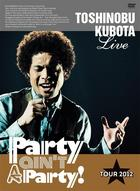 25th Anniversary Toshinobu Kubota Concert Tour 2012 'Party ain't A Party! ' (First Press Limited Edition)(Japan Version)