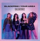BLACKPINK IN YOUR AREA (Japan Version)