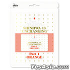 Shinhwa Vol. 13 - Unchanging Part 1 - Orange (Limited Edition) (Kihno Card Edition) + Poster in Tube (Kihno Card Edition)