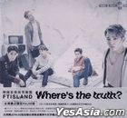 FTIsland Vol. 6 - Where's the Truth? (False Version B) (CD + DVD) (Taiwan Version)