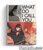 Girls' Generation: Tae Yeon Mini Album Vol. 4 - What Do I Call You (My Only Version) + 2 Posters in Tube (My Only Version)
