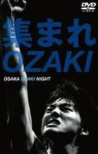 Atsumare Ozaki - OSAKA OZAKI NIGHT - (Japan Version)