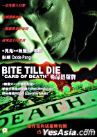 Bite Till Die - Card Of Death (DVD) (Hong Kong Version)
