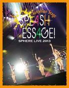 SPHERE LIVE 2013 SPLASH MESSAGE!-SUNSHINE STAGE- LIVE BD [BLU-RAY] (First Press Limited Edition)(Japan Version)
