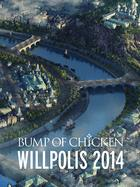 BUMP OF CHICKEN [WILLPOLIS 2014] (DVD+CD) (First Press Limited Edition)(Japan Version)