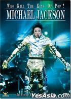 Michael Jackson: Who Killed The King Of Pop? (DVD) (Hong Kong Version)