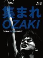 Atsumare Ozaki - OSAKA OZAKI NIGHT - [BLU-RAY] (Japan Version)