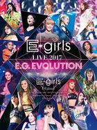 E-girls LIVE 2017  -E.G.EVOLUTION- (Japan Version)