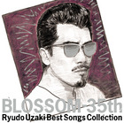 Blossom - 35th Uzaki Ryudo Best Songs Collection (Japan Version)