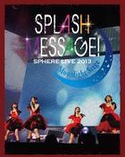 SPHERE LIVE 2013 SPLASH MESSAGE!-SUNSHINE STAGE- LIVE BD [BLU-RAY] (Normal Edition)(Japan Version)