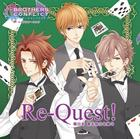 BROTHERS CONFLICT Character Songs : Re-Quest! (Japan Version)