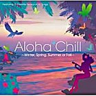 Winter , Spring , Summer or Fall : Aloha Chill (Japan Version)