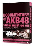 Documentary of AKB48 Show must go on - Shoujo tachi wa Kizutsuki nagara, Yume wo Miru (Blu-ray) (Special Edition) (Japan Version)