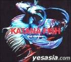 KATANA FISH (CD+DVD)(Japan Version)
