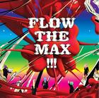FLOW THE MAX !!! (Normal Edition)(Japan Version)