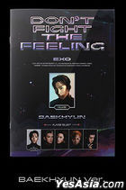 EXO Special Album - DON'T FIGHT THE FEELING (Expansion Version) (Baek Hyun Version) + Random Poster in Tube (Expansion Version)