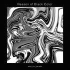 Reason of Black Color (Normal Edition) (Japan Version)