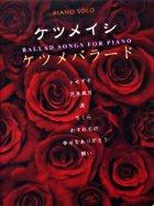 Ketsumeishi Ketsume Ballad Score