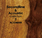 Second line & Acoustic collection 2 (First Press Limited Edition)(Japan Version)