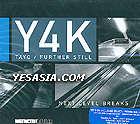 Y 4 K / TAYO / Further Still