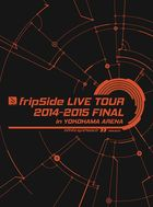 fripSide LIVE TOUR 2014-2015 FINAL IN YOKOHAMA ARENA (3DVD) (First Press Limited Edition)(Japan Version)