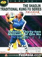The Shaolin Traditional Kung Fu - Shaolin Thirty-two Methods Of Qin Na (DVD) (China Version)
