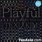 Kim Texu - PLAYFUL