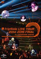 fripSide LIVE TOUR 2014-2015 FINAL IN YOKOHAMA ARENA (2DVD) (Normal Edition)(Japan Version)