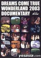 DREAMS COME TRUE WONDERLAMD 2003 DOCUMENTARY (Japan Version)