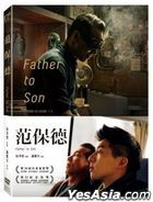 Father To Son (2018) (DVD) (English Subtitled) (Taiwan Version)