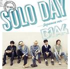SOLO DAY-JAPANESE VER.- (First Press Limited Edition) (Japan Version)