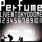 "Kessei 10 Shunen, Major Debut 5 Shunen Kinen! Perfume LIVE at Tokyo Dome ""1 2 3 4 5 6 7 8 9 10 11"" (Normal Edition)(Japan Version)"