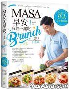 MASA , Zao An ! Wo Men Yi Qi ChiBrunch Ba ! : Mei Tian Du Xiang Chi De102 Dao Chao Ren Qi Mei Wei Zao Wu Can Shi Pu [ Chang Xiao Dian Cang Ban ]
