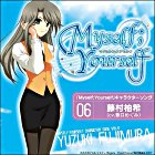 TV Anime 'Myself;Yourself' Character Song Vol.6 Mirai Kansoku (Japan Version)