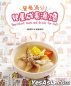 Nourishing Soups and Drinks for Kids
