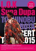 TOSHINOBU KUBOTA  CONCERT TOUR 2015  L.O.K. Supa Dupa (Japan Version)