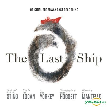 Yesasia Sting The Last Ship Original Broadway Cast Recording Korea Version Cd Sting Universal Music South Korea Western World Music Free Shipping North America Site