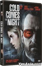 Cold Comes the Night (2013) (DVD) (Hong Kong Version)