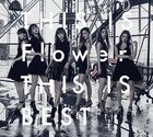 THIS IS Flower  THIS IS BEST (2CD+2BLU-RAY) (Japan Version)