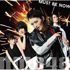 Must be now [Type A](SINGLE+DVD) (First Press Limited Edition)(Japan Version)