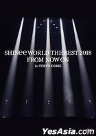 SHINee WORLD THE BEST 2018 - FROM NOW ON - in TOKYO DOME [DVD] (普通版)(台灣版)
