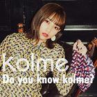 Do you know kolme? (ALBUM+DVD) (Japan Version)