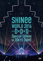 SHINee WORLD 2016 - D x D x D - Special Edition in TOKYO [DVD] (Normal Edition) (Japan Version)