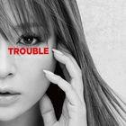 TROUBLE [Jacket A] (Japan Version)