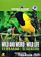Natural History - Wild And Welrd : Wild Life (DVD) (China Version)