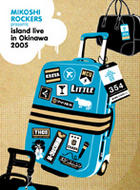 MIKOSHI ROCKERS PRESENTS -ISLAND LIVE IN OKINAWA 2005- (Japan Version)